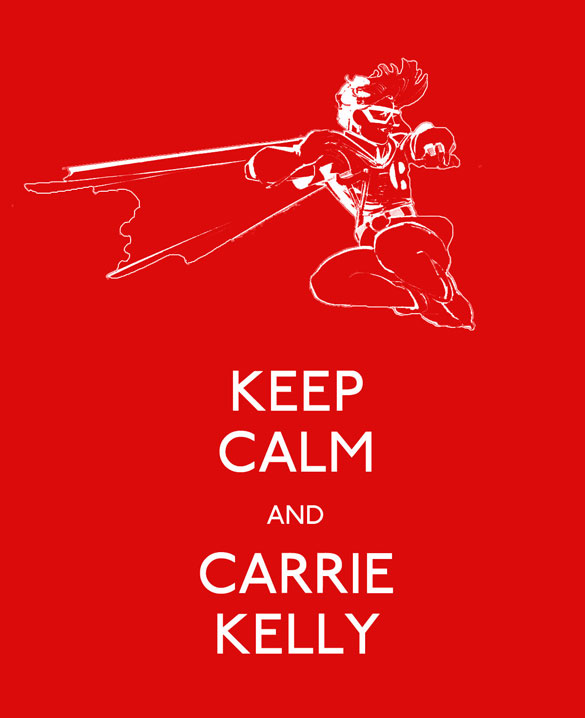 Keep Calm and Carrie Kelly